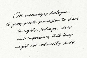 Art Is Dialogue quote