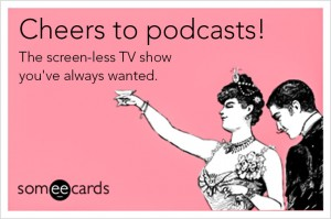 Cheers to podcasts