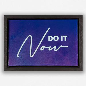 Do it now art