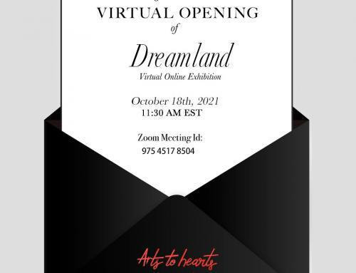 Arts To Hearts Project – Dreamland – Online Exhibit