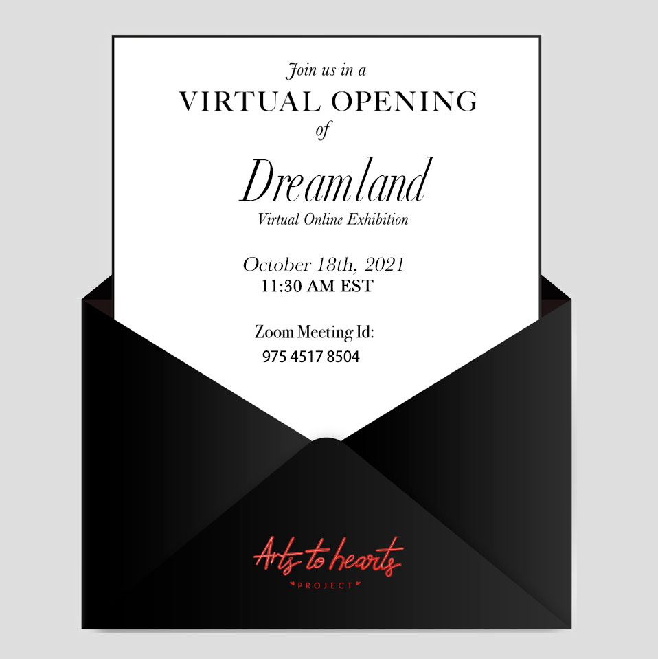 Arts To Hearts Project - Dreamland Exhibit